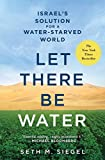 img - for Let There Be Water: Israel's Solution for a Water-Starved World book / textbook / text book