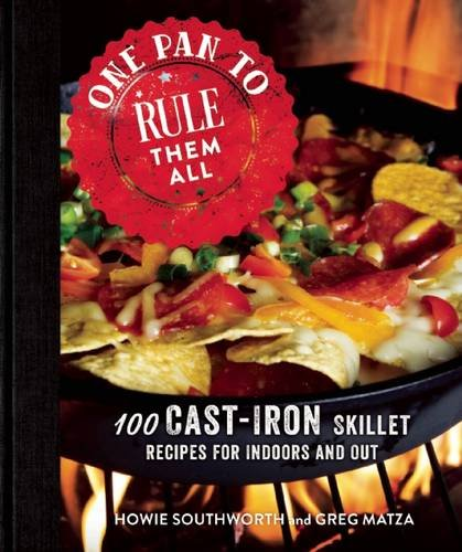 One Pan to Rule Them All: 100 Cast-Iron Skillet Recipes for Indoors and Out (Grill Pan Recipes compare prices)