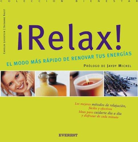 ¡Relax! El modo más rápido de renovar tus energías