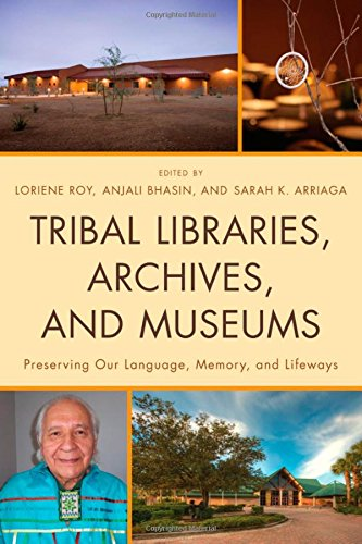 Tribal Libraries, Archives, and Museums: Preserving Our...