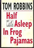 Half Asleep in Frog Pajamas (0553076256) by Robbins, Tom