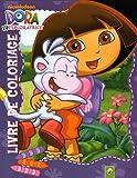 Dora l'exploratrice : Livre de coloriages...