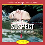 Suspect (       UNABRIDGED) by Michael Robotham Narrated by Simon Prebble