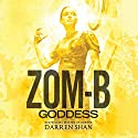 Zom-B Goddess Audiobook by Darren Shan Narrated by Emma Galvin