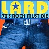 70s Rock Must die
