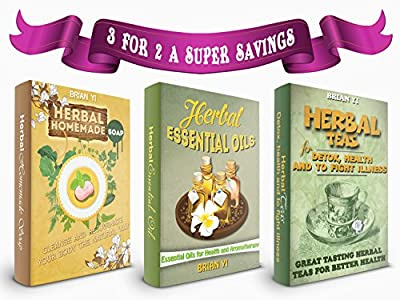 Herbal Remedies: Box Set: The Complete Herbal Guide to Rejuvenate Your Body and Soul (Herbal Remedies, Natural Medicine, Organic Cures, Herbal Medicine, Fight Disease, Improved Health)