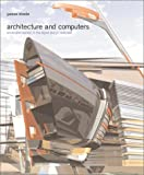 Architecture and Computers: Action and Reaction in the Digital Design Revolution (0823003248) by James Steele