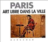 echange, troc Yvan Tessier - Paris : art libre dans la ville