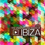 The Underground Sound of Ibiza
