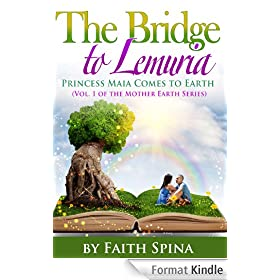 Bridge to Lemuria: Princess Maia Comes to Earth (The Mother Earth Series Book 1) (English Edition)