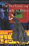 Gaston Leroux The Perfume of the Lady in Black (Dedalus European Classics)