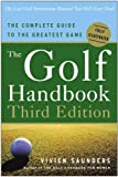 The Golf Handbook, Third Edition: The Complete Guide to the Greatest Game (0307337146) by Saunders, Vivien