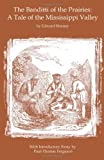 img - for The Banditti of the Prairies: A Tale of the Mississippi Valley: An Authentic Narrative of Thrilling Adventures in the Earliest Settlement of the Western Country book / textbook / text book