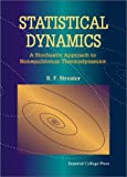 img - for Statistical Dynamics: A Stochastic Approach to Nonequilibrium Thermodynamics book / textbook / text book