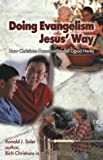 Doing Evangelism Jesus' Way: How Christians Demonstrate the Good News (1928915493) by Sider, Ronald J.