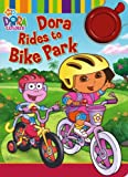 Dora Rides to Bike Park (Dora the Explorer)