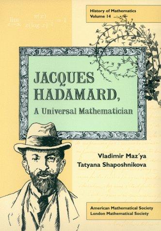 Jacques Hadamard: A Universal Mathematician (History of Mathematics)