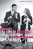 La comédie screwball hollywoodienne 1934-1945 : Sexe, amour et idéaux démocratiques