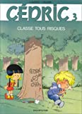 C�dric, tome 3 : Classes tous risques par Raoul Cauvin