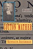 The Life and Times of Cotton Mather (1566492068) by Silverman, Kenneth