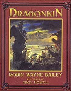 DRAGONKIN V1 (Volume 1) by Robin Wayne Bailey and Troy Howell