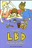 echange, troc Grace Dent - LBD, Tome 2 : En route, les filles !