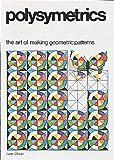 Polysymmetrics: The Art of Making Geometric Patterns