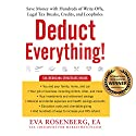 Deduct Everything!: Save Money with Hundreds of Legal Tax Breaks, Credits, Write-Offs, and Loopholes Audiobook by Eva Rosenberg Narrated by Eva Rosenberg