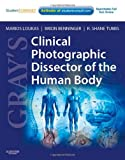 Grays Clinical Photographic Dissector of the Human Body: with STUDENT CONSULT Online Access, 1e (Grays Anatomy)
