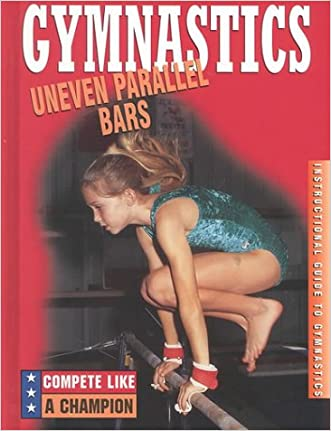 Uneven Parallel Bars (Compete Like a Champion)