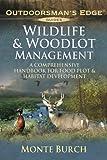 Wildlife & Woodlot Management: A Comprehensive Handbook for Food Plot & Habitat Development (Outdoorsman's Edge)