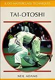 Tai-otoshi (Judo Masterclass Techniques) (1874572216) by Neil Adams