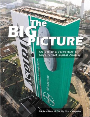 The Big Picture: The Design & Formatting of Large-Format Digital Printing