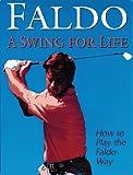 A Swing for Life Nick Faldo