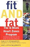 img - for Fit and Fat: The 8-Week Heart Zones Program book / textbook / text book