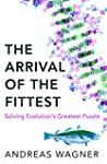 The Arrival of the Fittest