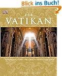 Der Vatikan: Geschichte, Kunst und Le...