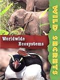 Wild Secrets: Worldwide Ecosystems