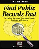 img - for Find Public Records Fast: The National Directory of Government Agencies That House Public Records (Find Public Records Fast: The Complete State, County, & Courthouse Locator) book / textbook / text book