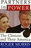 Partners in Power: The Clintons and Their America (0895263025) by Morris, Roger