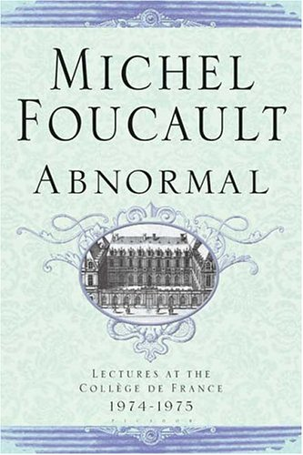 Abnormal: Lectures at the Collège de France, 1974-1975 (Lectures at the College de France)
