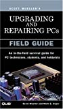 img - for Upgrading and Repairing PCs: Field Guide book / textbook / text book