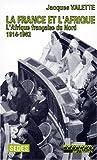 echange, troc Jacques Valette - La France et l'Afrique : l'Afrique française du Nord de 1914 à 1962. Regards sur l'histoire numéro 91