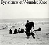 img - for Eyewitness at Wounded Knee (Great Plains Photography) book / textbook / text book