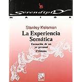 La Experiencia Somática (Serendipity Maior) de Keleman, Stanley (1997) Tapa blanda