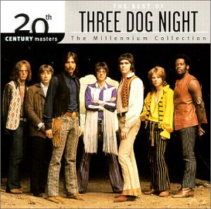 20th Century Masters The Millennium Collection: The Best Of Three Dog Night by Mca