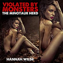 Violated by Monsters: The Minotaur Herd (       UNABRIDGED) by Hannah Wilde Narrated by Hannah Wilde