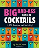 img - for Big Bad-Ass Book of Cocktails: 1,500 Recipes to Mix It Up! book / textbook / text book