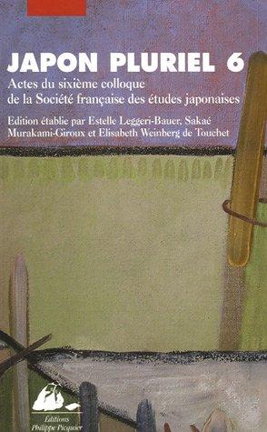 Japon pluriel 6 : Actes du sixième colloque de la Société française des études japonaises