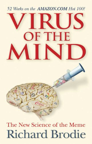 Virus of the Mind: The New Science of the Meme